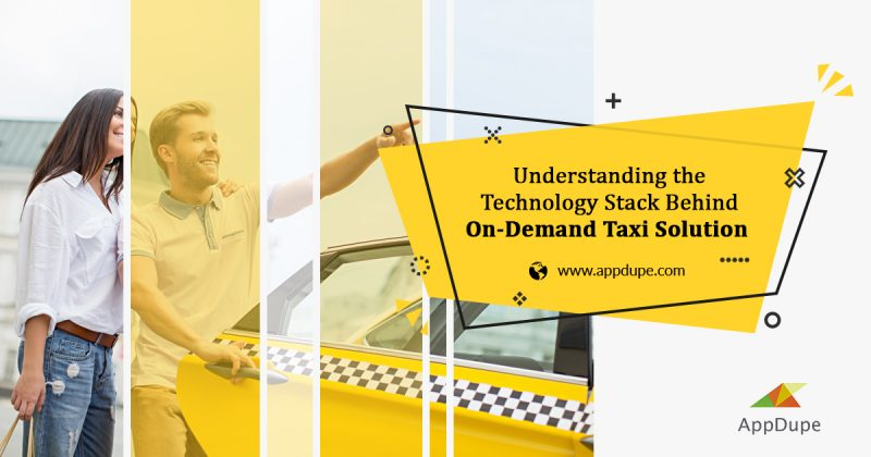 Understanding the Technology Stack Behind On-Demand Taxi App Like Uber