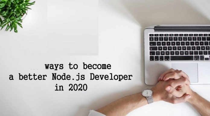 Top 10 Ways to Become a Better Node.js Developer in 2020