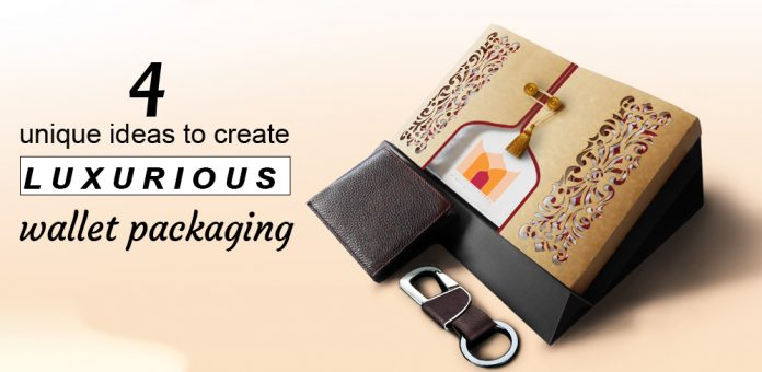 4 Unique Ideas to Create Luxurious Wallet Packaging