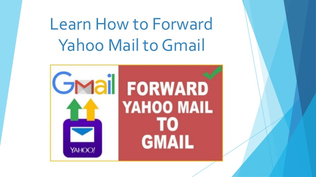 Learn How to Forward Yahoo Mail to Gmail